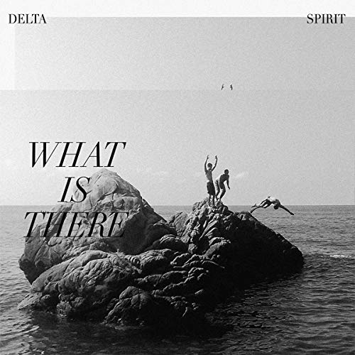 What Is There: Delta Spirit: Amazon.es: Música