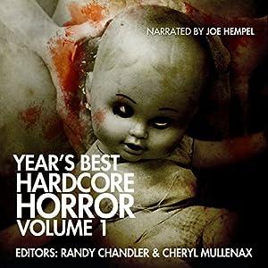 Year's Best Hardcore Horror, Volume 1 Audiobook