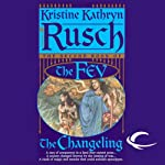 The Changeling: The Fey, Book 2 | Kristine Kathryn Rusch