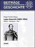 Lajos Kossuth (1802-1894): Wirken - Rezeption - Kult (Beiträge zur deutschen und europäischen Geschichte)