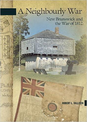 A Neighbourly War: New Brunswick and the War of 1812 (New