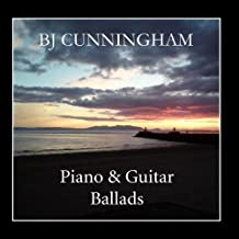 Piano & Guitar Ballads by BJ Cunningham