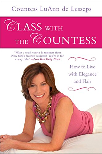 Class with the Countess: How to Live with Elegance and Flair Paperback – Illustrated, December 29, 2009