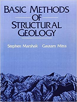 Basic Methods of Structural Geology by Stephen Marshak (1988-04-04)