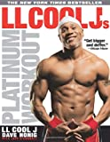 LL Cool J's Platinum Workout, LL Cool J and Jeff O'Connell, 1605298239