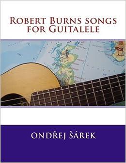 Robert Burns songs for Guitalele by Ondrej Sarek (2016-02-29)