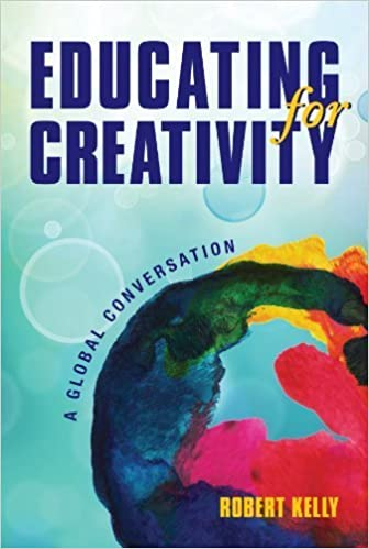 Educating for Creativity: A Global Conversation (2012-12-10)