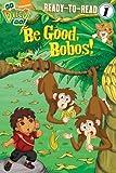 Be Good, Bobos! (Go, Diego, Go!)