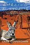 Amazing Australia: A Traveler's Guide to Common Plants and Animals (Woman Alone)