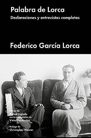 Palabra de Lorca: Declaraciones y entrevistas completas (Ensayo general) eBook: García Lorca, Federico, Inglada, Rafael, Fernández, Víctor: Amazon.es: Tienda Kindle