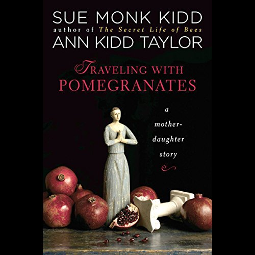 Traveling with Pomegranates: A Mother-Daughter Story by Penguin Audio