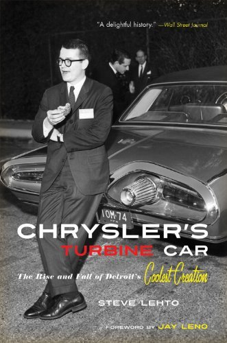 Chrysler's Turbine Car: The Rise and Fall of Detroit's Coolest Creation by Steve Lehto (2012-05-01)