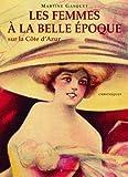 femmes a la belle epoque cote azur french edition