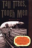 img - for Tall Trees, Tough Men (Vivid, Anecdotal History of Logging and Log-Driving in New E) by Robert E. Pike (1999-07-17) book / textbook / text book