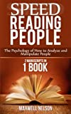Speed Reading People: The Psychology of How to Analyze and Manipulate People(2 MANUSCRIPTS IN 1 BOOK)