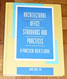 Architectural Office Standards and Practices : A Practical User's Guide, Jenks, Larry D., 0070015333