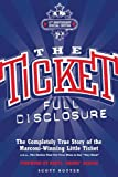 img - for The Ticket: Full Disclosure: the Completely True Story of the Marconi-winning Little Ticket, a.k.a., the Station That Got Your Mom to Say 'stay Hard' book / textbook / text book