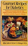 Gourmet Recipes for Diabetics, Billie Little and Victor G. Ettinger, 0399512799