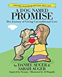 img - for A Dog Named Promise: Her Journey of Giving Unconditional Love book / textbook / text book