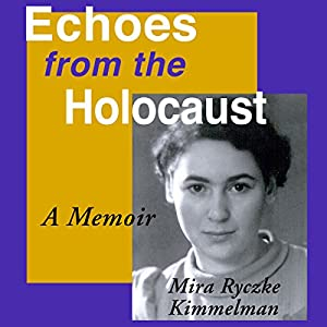 Echoes from the Holocaust Audiobook