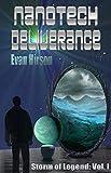 Nanotech Deliverance (Storm of Legend Book 1)