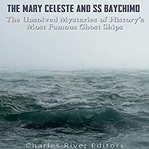 The Mary Celeste and SS Baychimo Audiobook