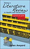 Doing A Literature Review In Health And Social Care: A Practical Guide (UK Higher Education OUP Humanities & Social Sciences Health & Social Welfare)