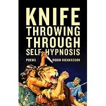 Knife Throwing Through Self-Hypnosis