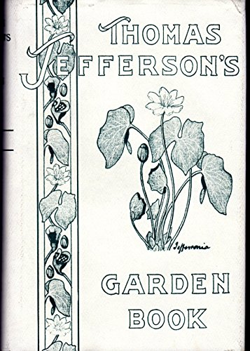Thomas Jefferson's Garden Book, 1766-1824: With Relevant Extracts from His Other Writings