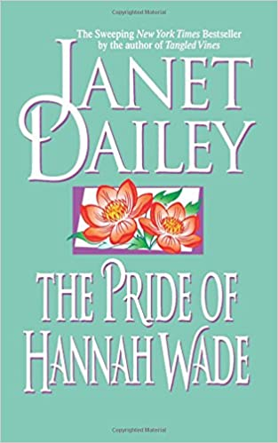 The Pride Of Hannah Wade Janet Dailey 9781416588788 Amazon Books