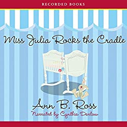 Miss Julia Rocks the Cradle