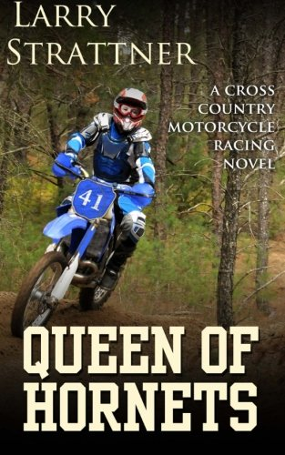 Queen of Hornets: A Cross Country Motorcycle Racing Novel