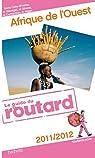 Guide du routard. Afrique de l'Ouest. 2011-2012 par Guide du Routard