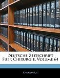 Deutsche Zeitschrift Fuer Chirurgie, Volume 57, Anonymous, 1143844416
