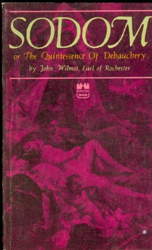 Sodom;: Or, The Quintessence of Debauchery, Rochester, John Wilmot