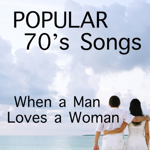Popular 70s Instrumental Songs: When a Man Loves a - Popular 70s
