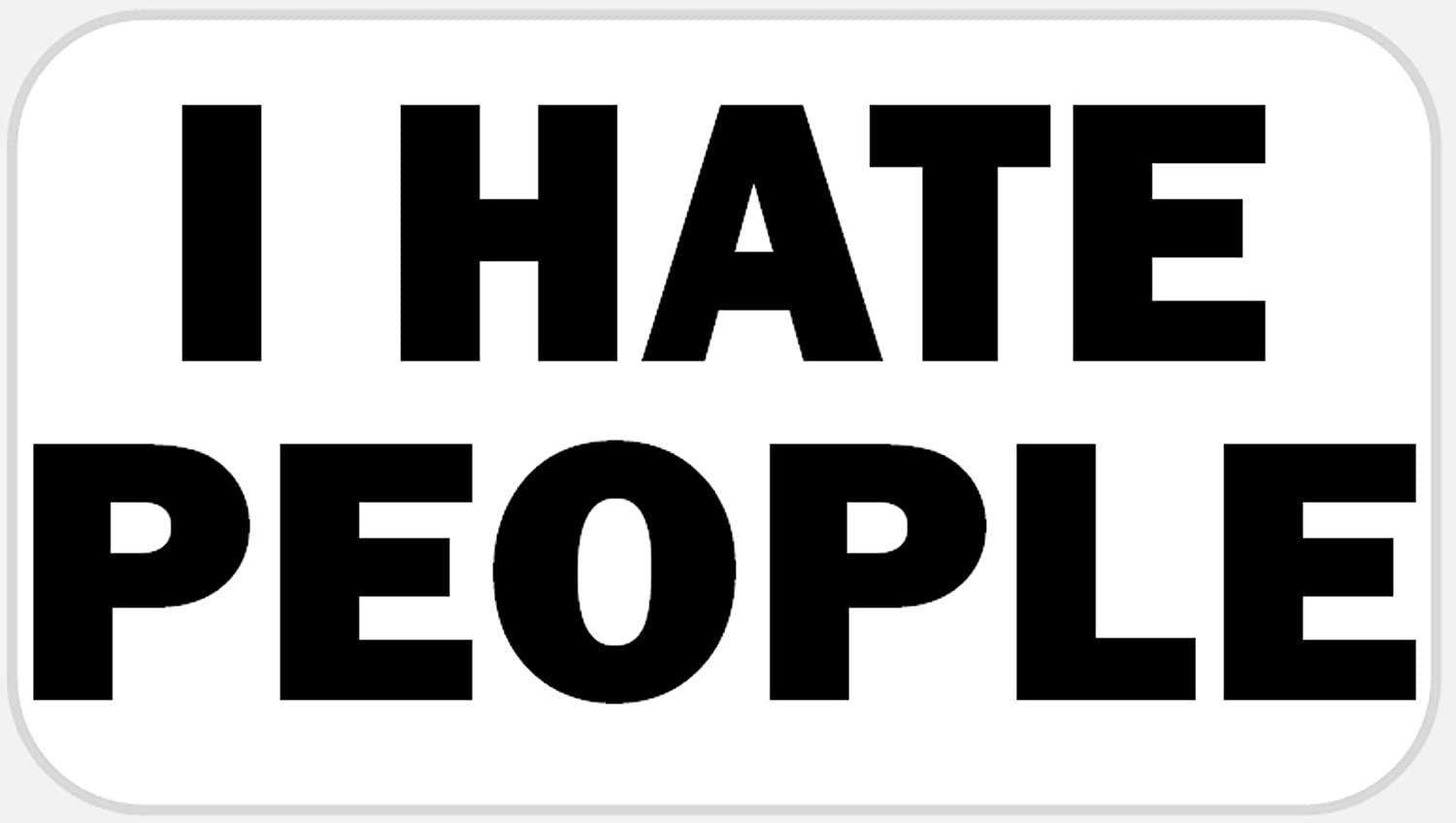 I Hate People - 25 Stickers Pack 2.25 x 1.25 inches - Sarcasm Anti Social