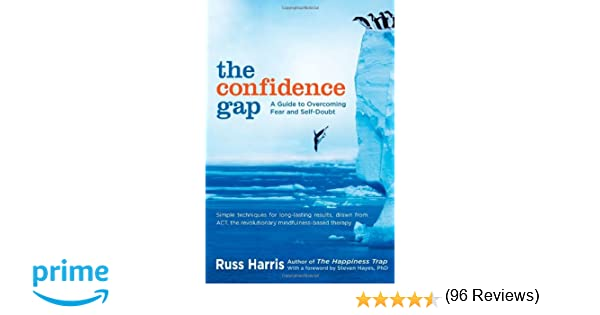 The Confidence Gap: A Guide to Overcoming Fear and Self-Doubt ...