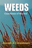 """Weeds - Guardian of the Soil"" av Joseph A. Cocannouer"