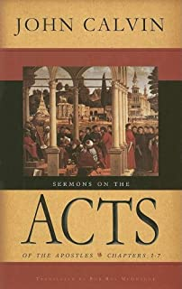 Sermons On The Acts Of Apostles Chapters 1 7