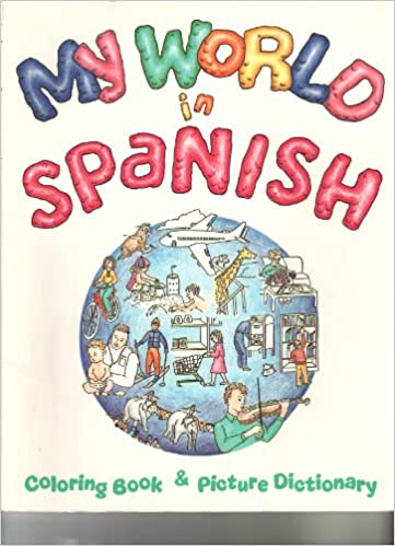 My World in Spanish Coloring Book and Picture Dictionary (Spanish ...