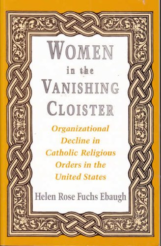 Women in the Vanishing Cloister: Organizational Decline in Catholic Religious Orders in the United States