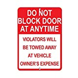 OSWALDO Do Not Block Door at Anytime Violators Will Be Towed Aluminum Metal Sign - 8x12 inch