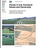 Trends in U. S. Farmland Values and Ownership, Cynthia Nickerson and Mitchell Morehart, 147761611X
