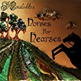 Horses for Hearses by Moulettes (2010-05-31)