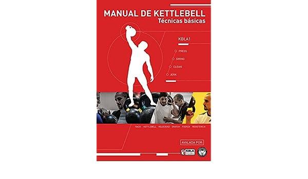 Amazon.com: Manual de kettlebell 1 - KBLA (segunda edicion) (Spanish Edition) eBook: Jeronimo Milo: Kindle Store