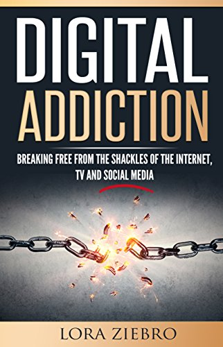 Digital Addiction: Breaking Free from the Shackles of the Internet, TV and Social Media (List Of Negative Effects Of Social Media)