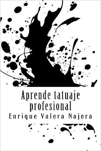 Aprende tatuaje profesinal: Amazon.es: Najera EVN, EVN Enrique ...