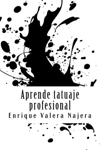 Aprende Tatuaje Profesinal (Spanish Edition)