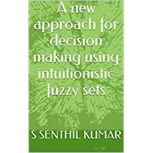 A new approach for decision making using intuitionistic fuzzy sets